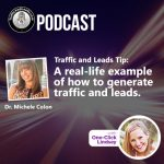 Traffic And Leads Podcast: A Real Example of How to Generate Traffic and Leads