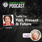 Traffic and Leads Podcast: Past, Present and Future