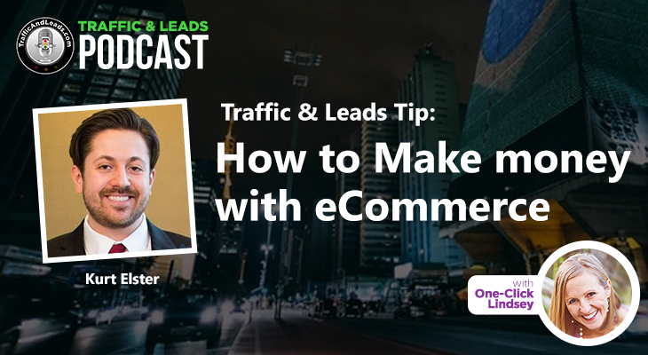 Traffic & Leads Tip: How to Make money with eCommerce