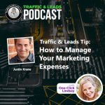 http://trafficandleadspodcast.com/traffic-and-leads-tip-how-to-manage-your-marketing-expenses/