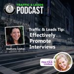 Traffic and Leads Podcast: Effectively Promote Interviews