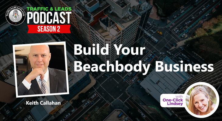 Keith Callahan Build Your Beachbody Business