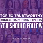 Top 50 Trustworthy Digital Marketing Experts You Should Follow