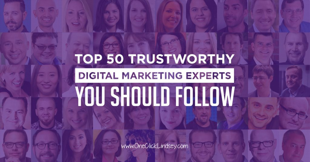 Top 50 Trustworthy Digital Marketing Experts You Should Follow