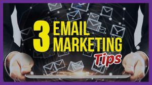 3 Email Marketing Tips to Make Your Campaign Profitable