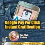 Google Pay Per Click Instant Gratification