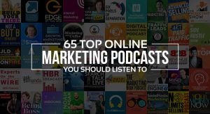 65 Best Online Marketing Podcasts You Should Listen To
