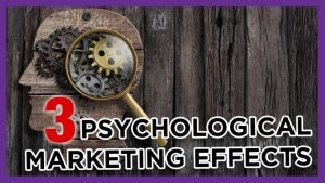 3 Psychological Effects Impacting Your Online Marketing