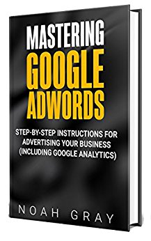 Mastering Google Adwords 2018