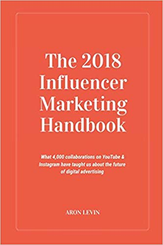 The 2018 Influencer Marketing Handbook