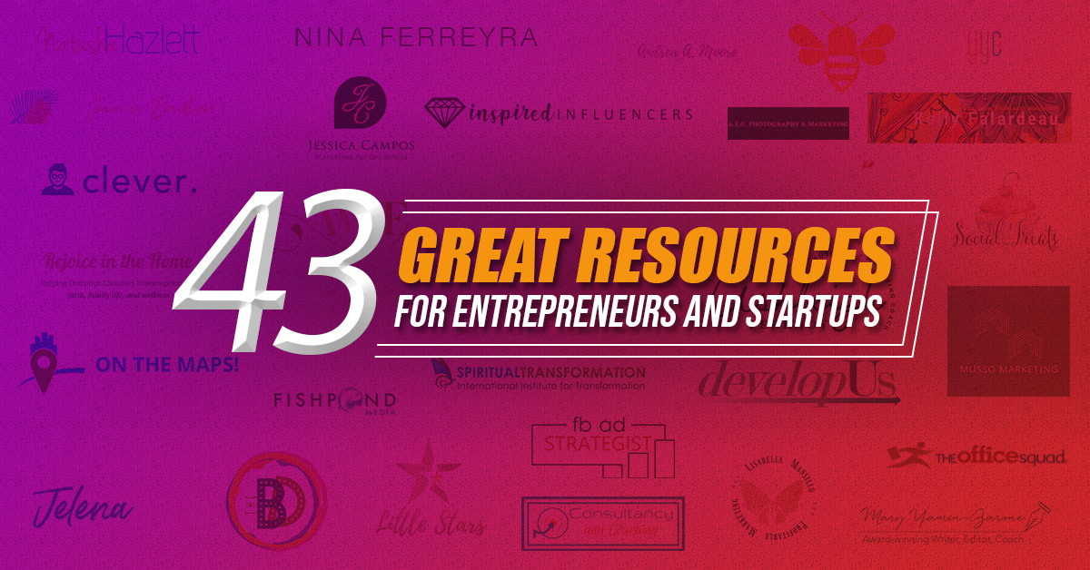 43 Resources for Entrepreneurs Startups