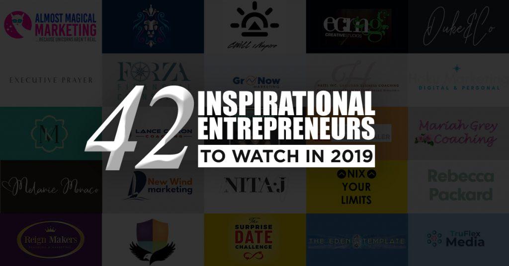 42 inspirational entrepreneurs to watch 2019