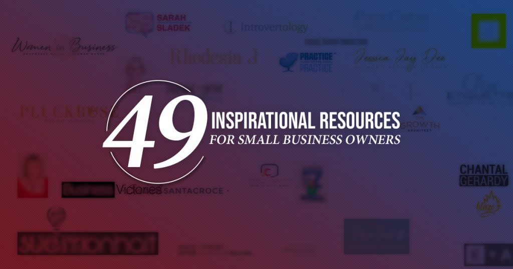49 inspirational resources small business owners
