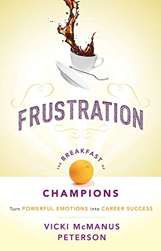Frustration: The Breakfast of Champions