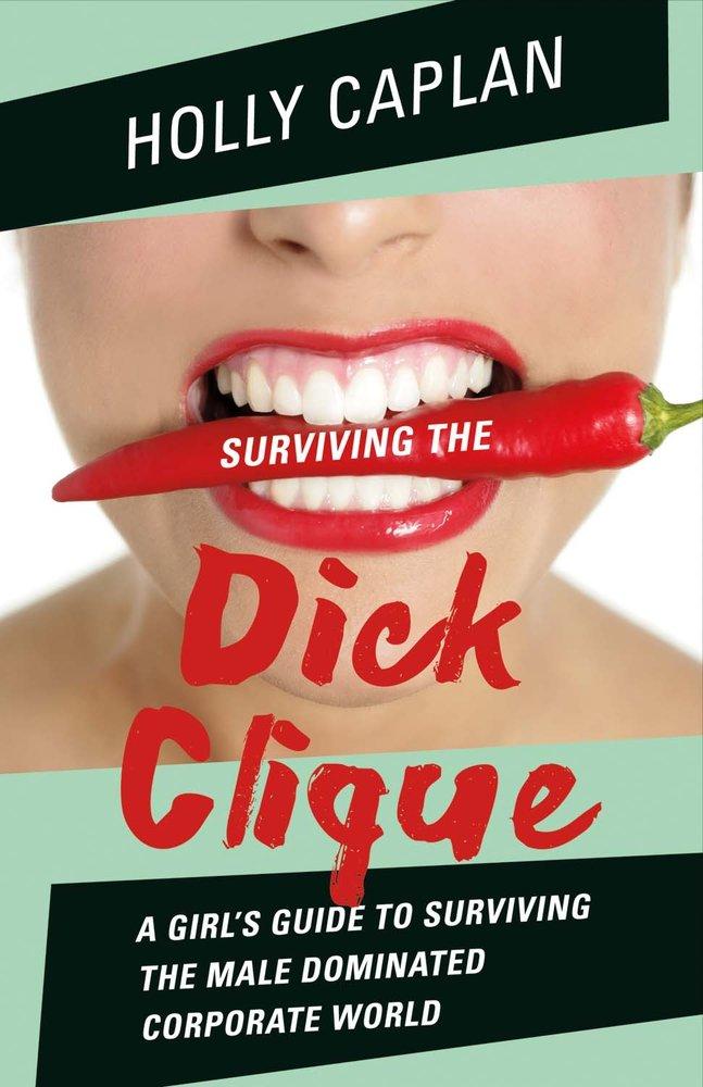 Surviving the Dick Clique
