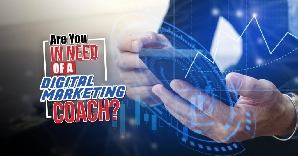 Are You in Need of a Digital Marketing Coach