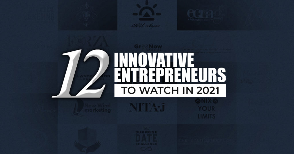 12 Innovative Entrepreneurs to Watch in 2020