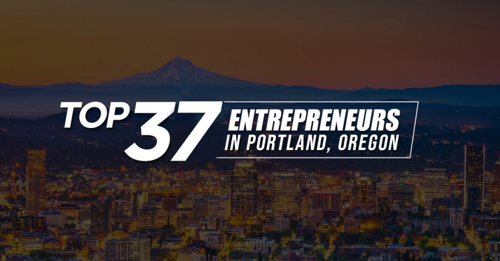 Top 37 Entrepreneurs in Portland