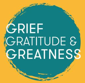 griefgratitudegreatness