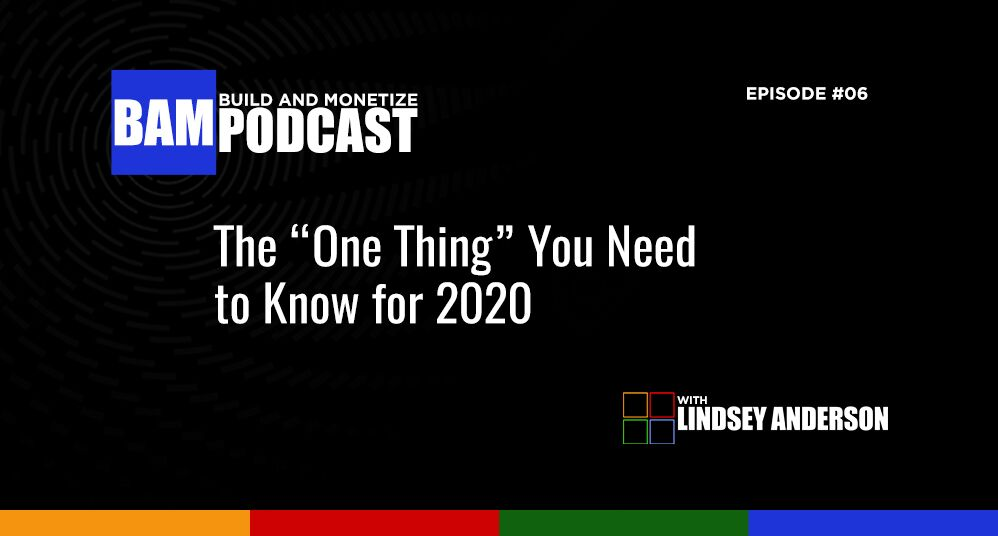 "The ""One Thing"" You Need to Know for 2020"