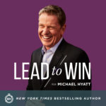 Lead to Win with Michael Hyatt