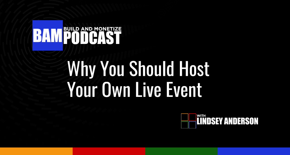 Why You Should Host Your Own Live Event