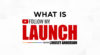 What is Follow My Launch?: The New Ground-Breaking Web Show