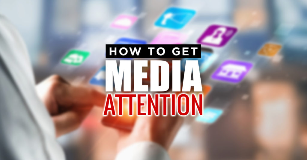 How to Get Media Attention