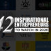 Inspirational Entrepreneurs to Watch
