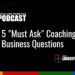"5 ""Must Ask"" Coaching Business Questions"